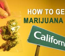 How to Get Marijuana in California