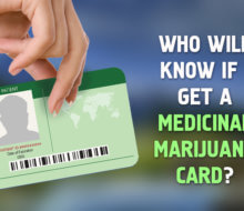 who will know if i get a medical marijuana card.