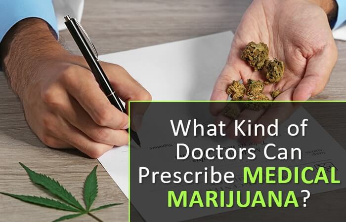 What Doctors Can Prescribe Medical Marijuana?