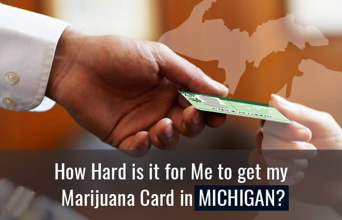 How Hard is it for Me to Get My Marijuana Card in Michigan?