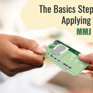 The Basic Steps for Applying for an MMJ Card