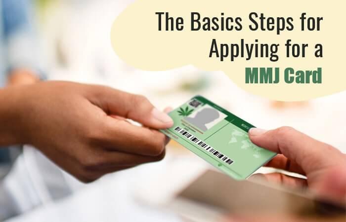 The Basic Steps for Applying for an MMJ Card
